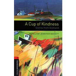 Oxford Bookworms 3: A Cup of Kindness+CD